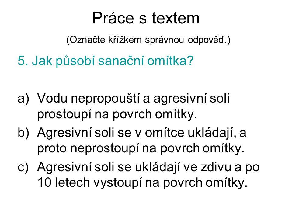 Práce s textem (Označte křížkem správnou odpověď.) 5.
