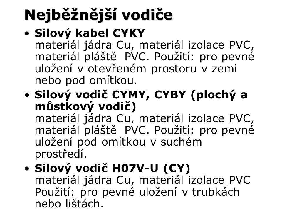Nejběžnější vodiče Silový kabel CYKY materiál jádra Cu, materiál izolace PVC, materiál pláště PVC. Použití: pro pevné uložení v otevřeném prostoru v z