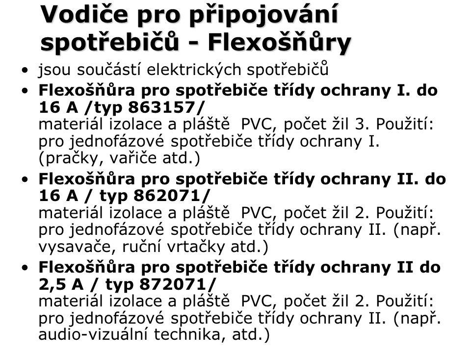 Vodiče pro připojování spotřebičů - Flexošňůry jsou součástí elektrických spotřebičů Flexošňůra pro spotřebiče třídy ochrany I. do 16 A /typ 863157/ m