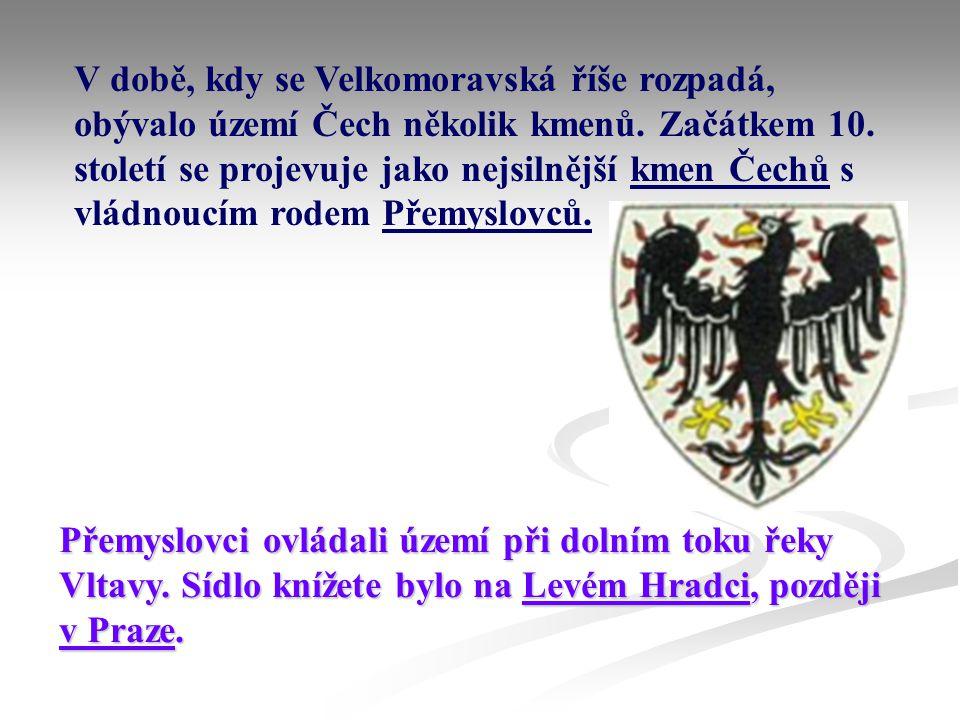 V době, kdy se Velkomoravská říše rozpadá, obývalo území Čech několik kmenů. Začátkem 10. století se projevuje jako nejsilnější kmen Čechů s vládnoucí