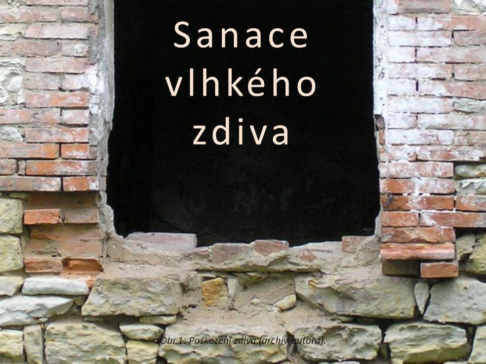Sanace vlhkého zdiva Obr.1: Poškození zdiva (archiv autora).