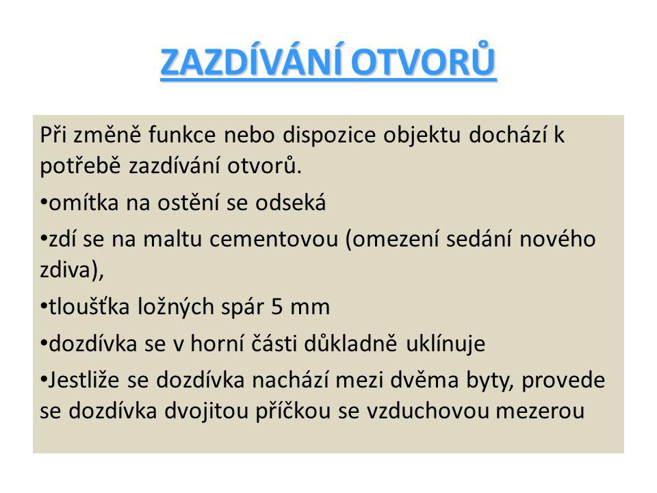 TEMATICKÉ OTÁZKY 1.Proč je nutné při provádění nových překladů a dozdívek vlhčit staré zdivo.