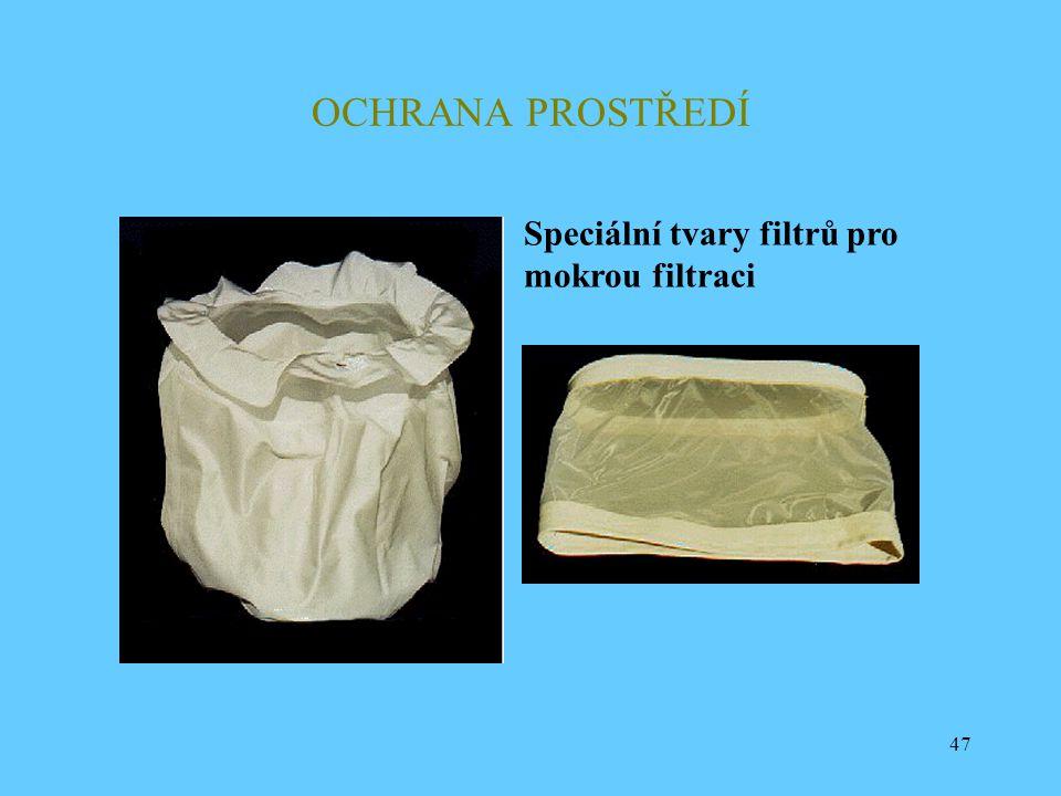 47 OCHRANA PROSTŘEDÍ Speciální tvary filtrů pro mokrou filtraci