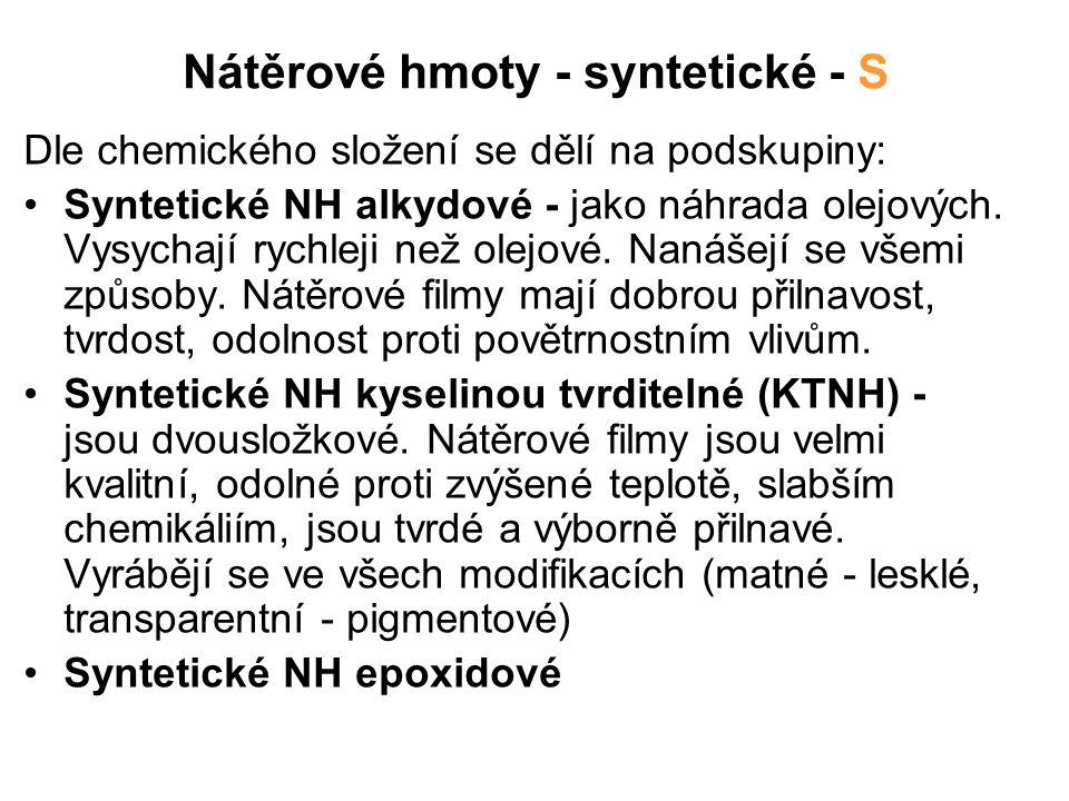 Nátěrové hmoty - syntetické - S Dle chemického složení se dělí na podskupiny: Syntetické NH alkydové - jako náhrada olejových. Vysychají rychleji než