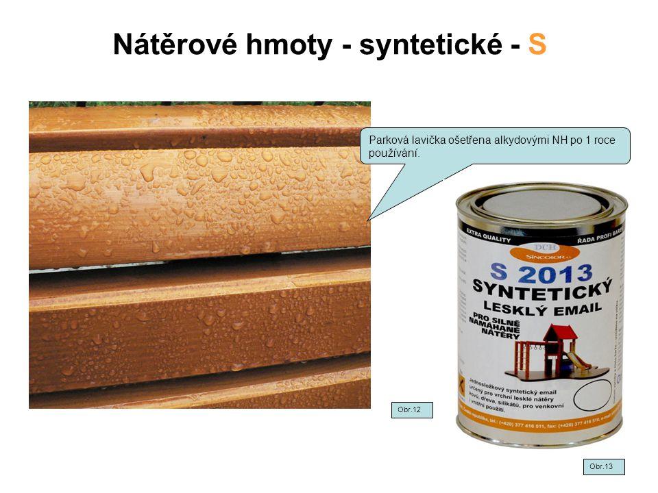 Nátěrové hmoty - syntetické - S Parková lavička ošetřena alkydovými NH po 1 roce používání. Obr.12 Obr.13