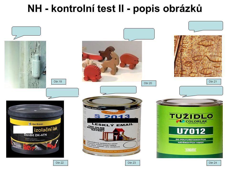 NH - kontrolní test II - popis obrázků Obr.19Obr.21 Obr.22Obr.23Obr.24 Obr.20