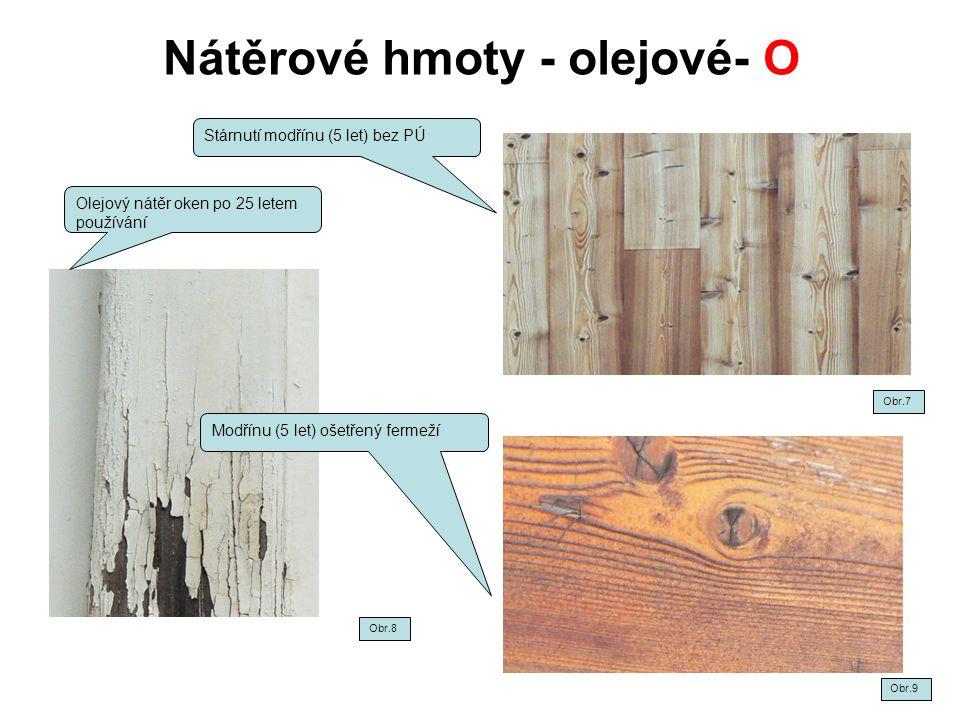 Nátěrové hmoty - olejové- O Olejový nátěr oken po 25 letem používání Stárnutí modřínu (5 let) bez PÚ Modřínu (5 let) ošetřený fermeží Obr.8 Obr.7 Obr.