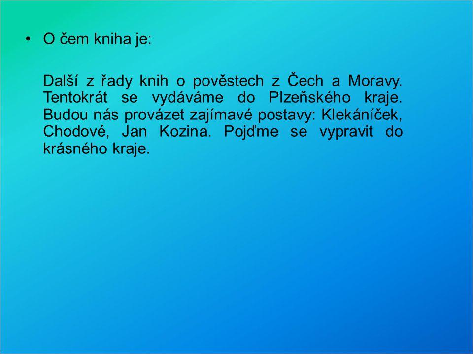 O čem kniha je: Další z řady knih o pověstech z Čech a Moravy. Tentokrát se vydáváme do Plzeňského kraje. Budou nás provázet zajímavé postavy: Klekání