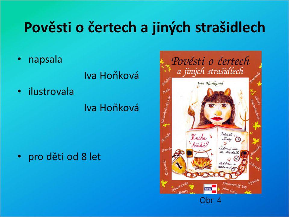 Pověsti o čertech a jiných strašidlech napsala Iva Hoňková ilustrovala Iva Hoňková pro děti od 8 let Obr. 4