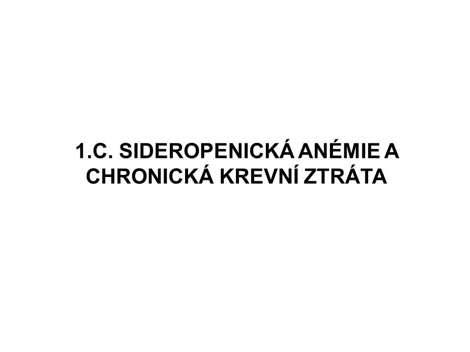 1.C. SIDEROPENICKÁ ANÉMIE A CHRONICKÁ KREVNÍ ZTRÁTA