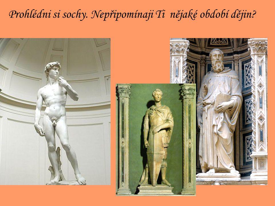 Prohlédni si sochy. Nepřipomínaji Ti nějaké období dějin?