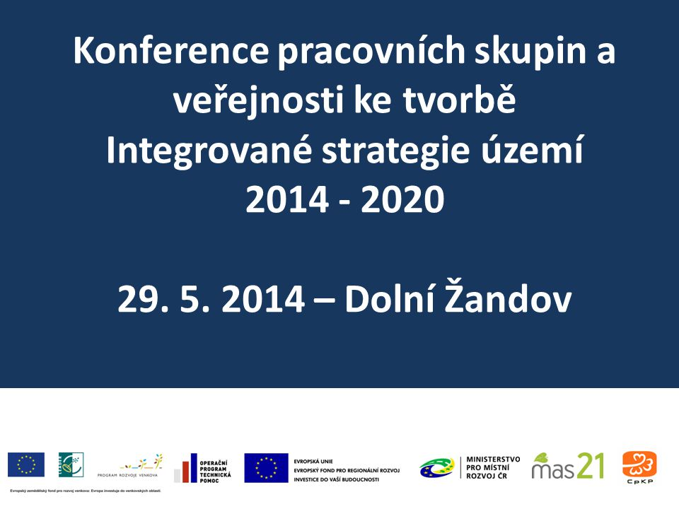 Konference pracovních skupin a veřejnosti ke tvorbě Integrované strategie území 2014 - 2020 29.