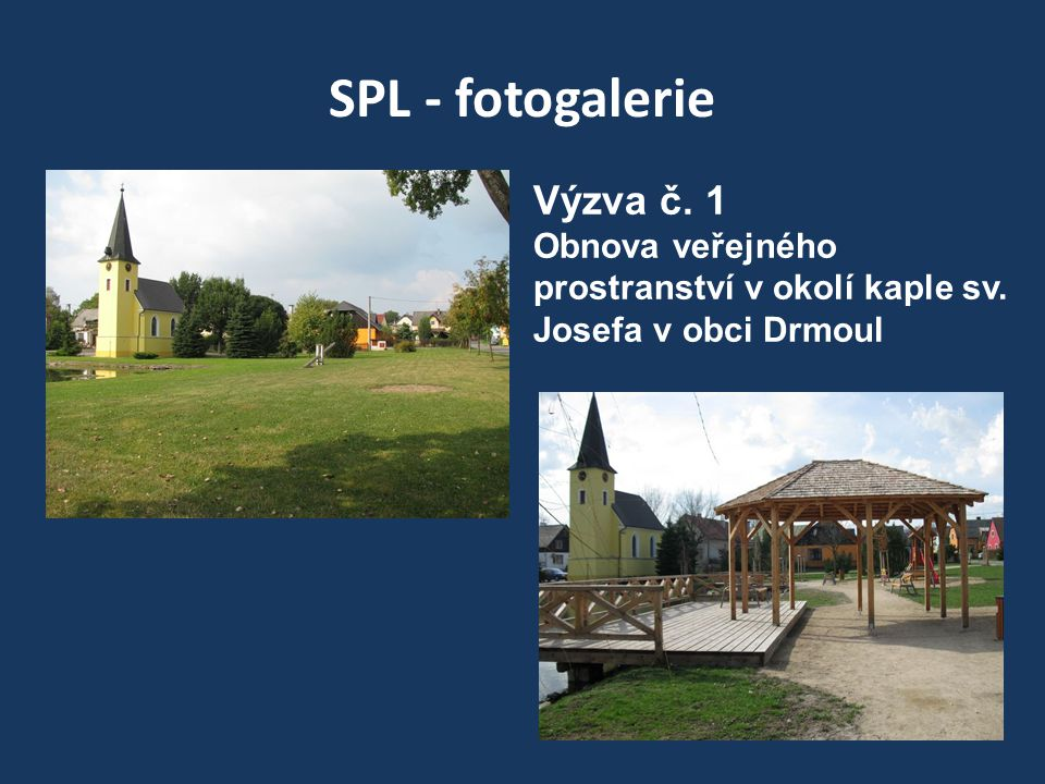 SPL - fotogalerie Výzva č. 1 Obnova veřejného prostranství v okolí kaple sv. Josefa v obci Drmoul