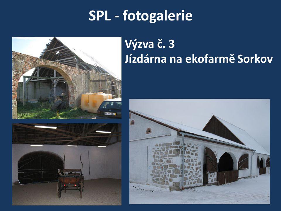 SPL - fotogalerie Výzva č. 3 Jízdárna na ekofarmě Sorkov