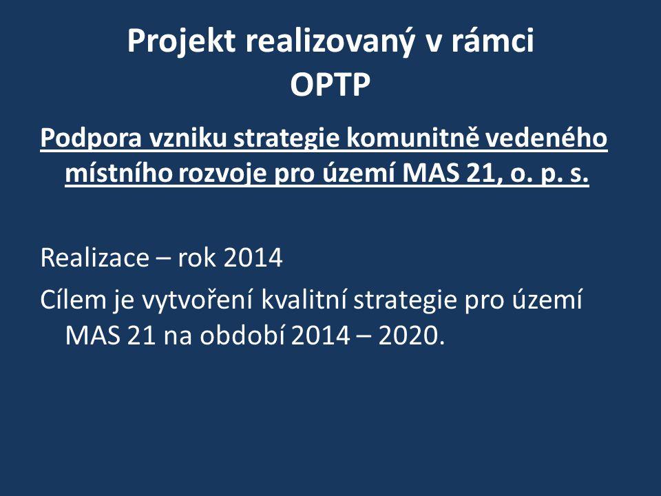 Projekt realizovaný v rámci OPTP Podpora vzniku strategie komunitně vedeného místního rozvoje pro území MAS 21, o.