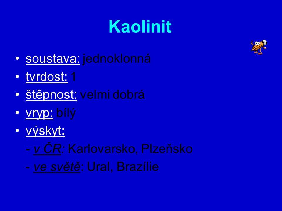 soustava: jednoklonná tvrdost: 1 štěpnost: velmi dobrá vryp: bílý výskyt: - v ČR: Karlovarsko, Plzeňsko - ve světě: Ural, Brazílie