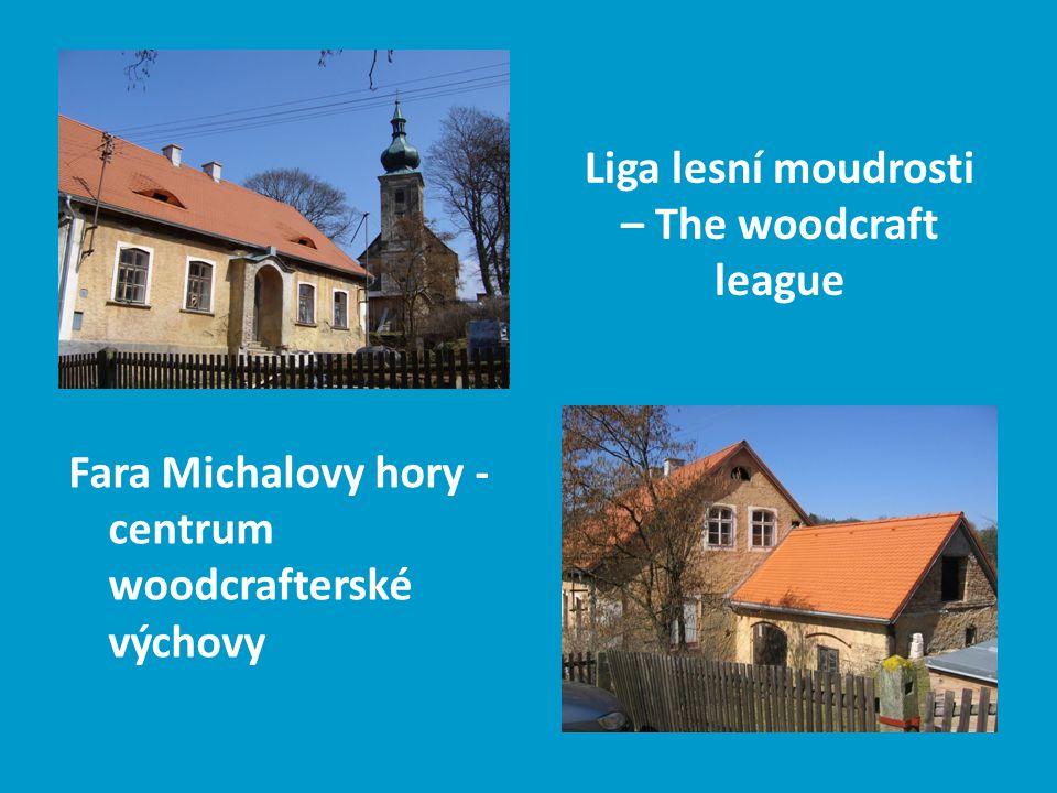 Liga lesní moudrosti – The woodcraft league Fara Michalovy hory - centrum woodcrafterské výchovy