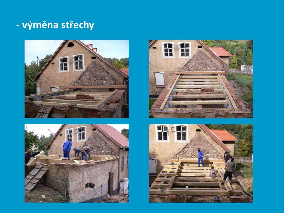 - výměna střechy