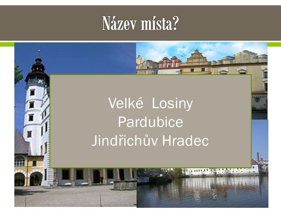 Velké Losiny Pardubice Jindřichův Hradec