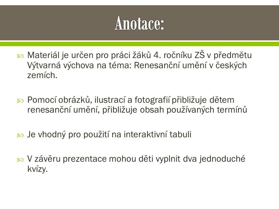 Přichází do českých zemí později.Navazuje na prvky gotické architektury.