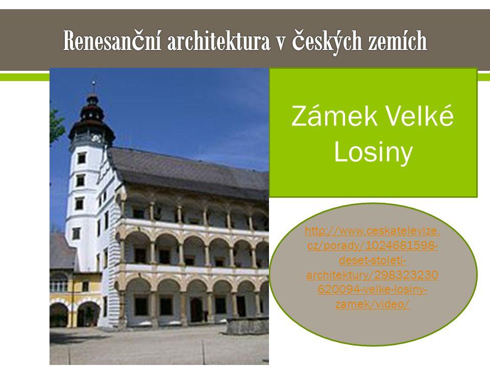 Přichází do českých zemí později. Navazuje na prvky gotické architektury. Hrady se přestavují na zámky.. Zámek Velké Losiny http://www.ceskatelevize.