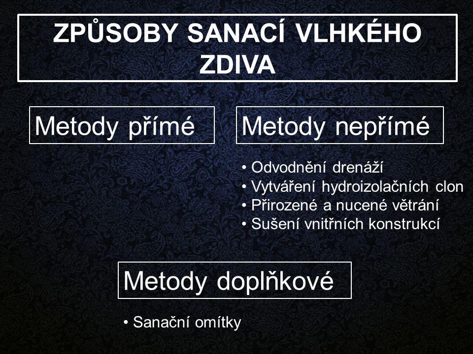 SANAČNÍ METODY PŘÍMÉ A.Metody mechanické B. Metody chemické C.