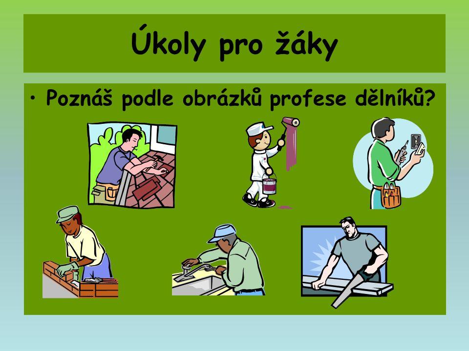 Úkoly pro žáky Poznáš podle obrázků profese dělníků?