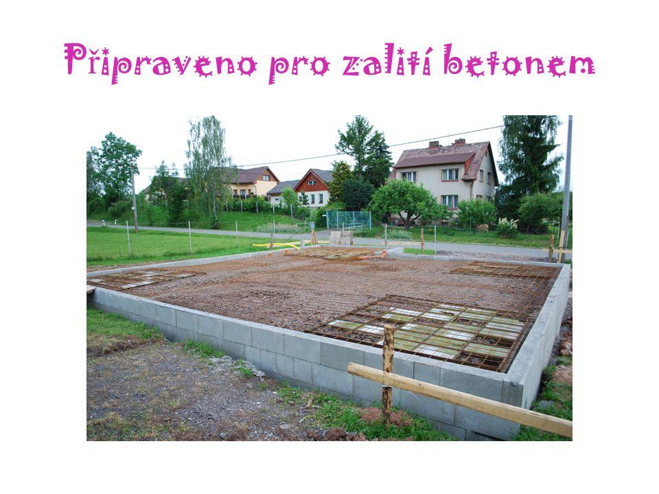 P ř ipraveno pro zalití betonem