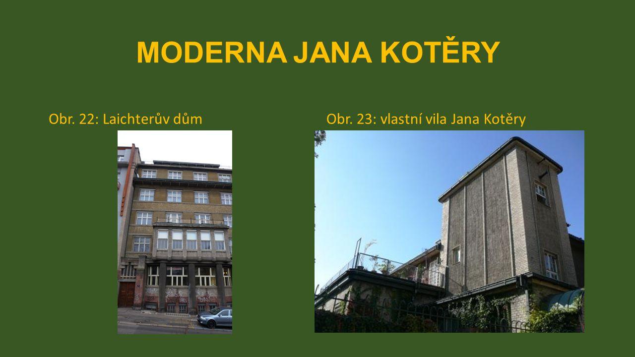 MODERNA JANA KOTĚRY Obr. 22: Laichterův důmObr. 23: vlastní vila Jana Kotěry