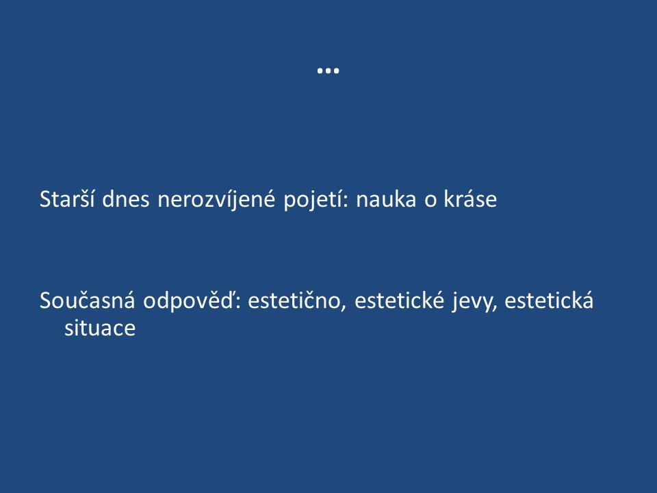 """definice """"Předmětem estetiky je proto estetická situace, tvořená několika zásadními složkami, které se mohou stávat hlavními předměty estetického zkoumání, aniž by se však vytratilo zapojení zkoumaného dílčího předmětu do celku situace. (V.Zuska, Estetika, Úvod do současnosti tradiční disciplíny, Triton, Praha 2001, s."""