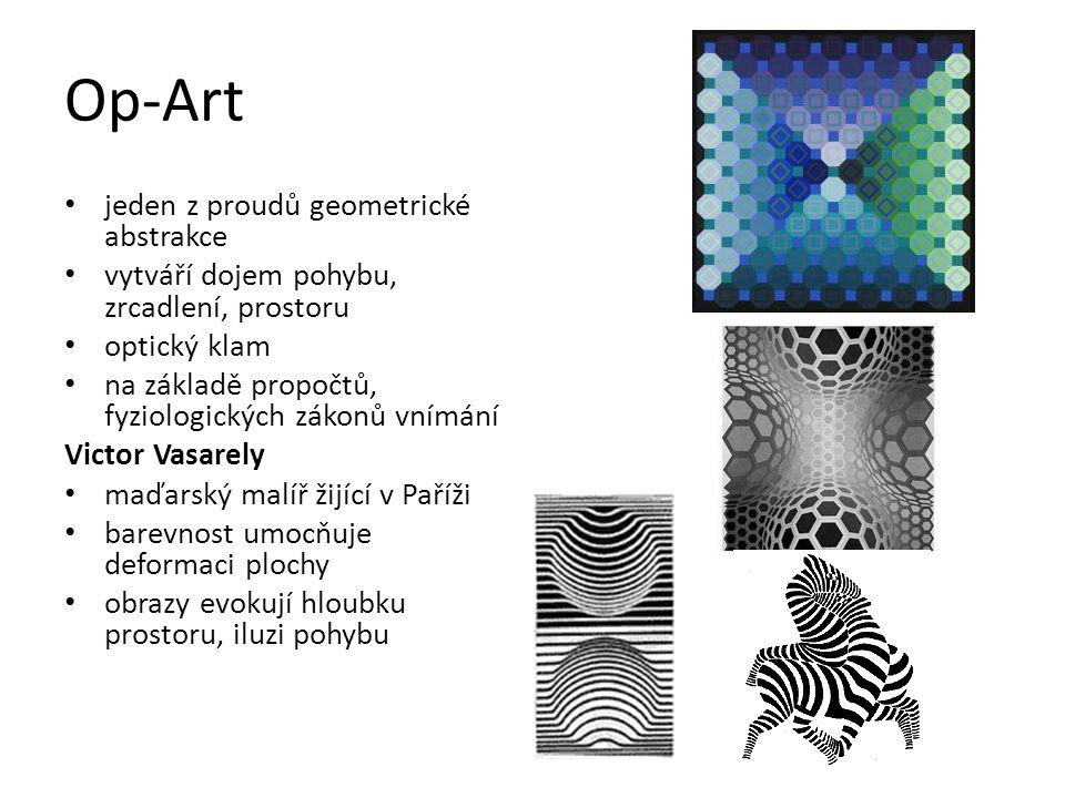 Op-Art jeden z proudů geometrické abstrakce vytváří dojem pohybu, zrcadlení, prostoru optický klam na základě propočtů, fyziologických zákonů vnímání