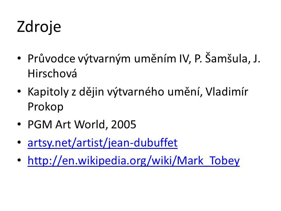 Zdroje Průvodce výtvarným uměním IV, P. Šamšula, J. Hirschová Kapitoly z dějin výtvarného umění, Vladimír Prokop PGM Art World, 2005 artsy.net/artist/