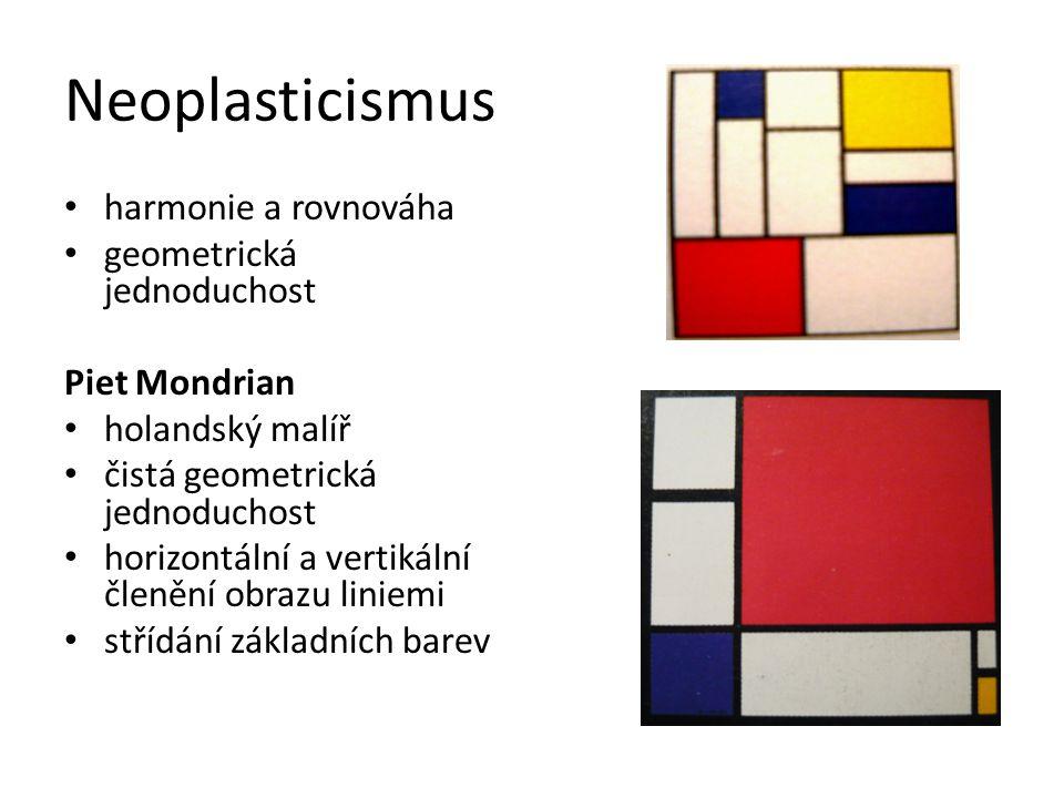 Neoplasticismus harmonie a rovnováha geometrická jednoduchost Piet Mondrian holandský malíř čistá geometrická jednoduchost horizontální a vertikální č