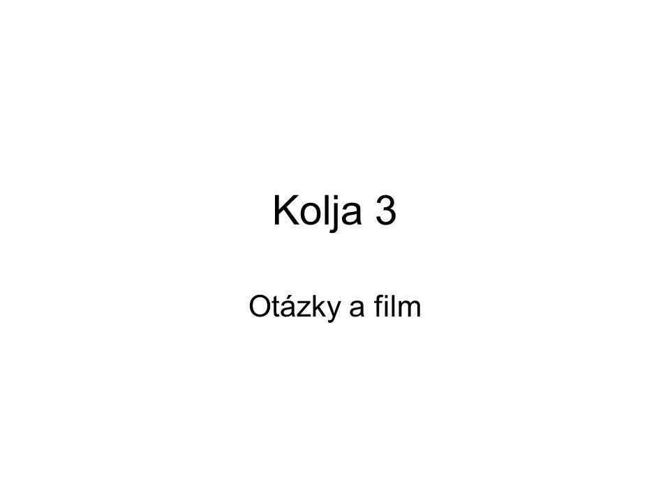 Kolja 3 Otázky a film