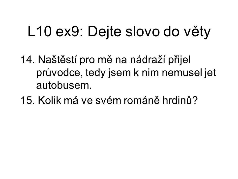 L10 ex9: Dejte slovo do věty 14.