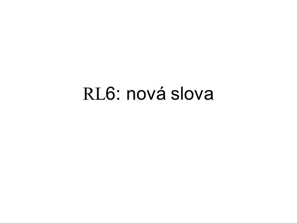 RL 6: nová slova