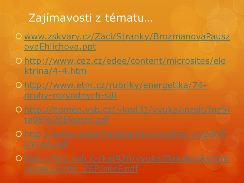 Zajímavosti z tématu…  www.zskvary.cz/Zaci/Stranky/BrozmanovaPausz ovaEhlichova.ppt www.zskvary.cz/Zaci/Stranky/BrozmanovaPausz ovaEhlichova.ppt  ht