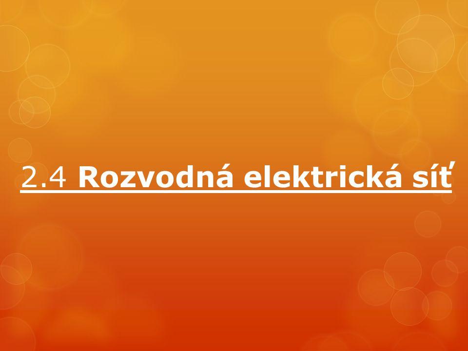 2.4 Rozvodná elektrická síť