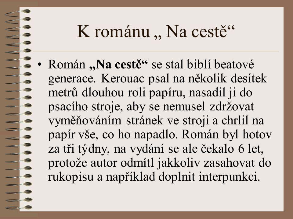"""K románu """" Na cestě Román """"Na cestě se stal biblí beatové generace."""