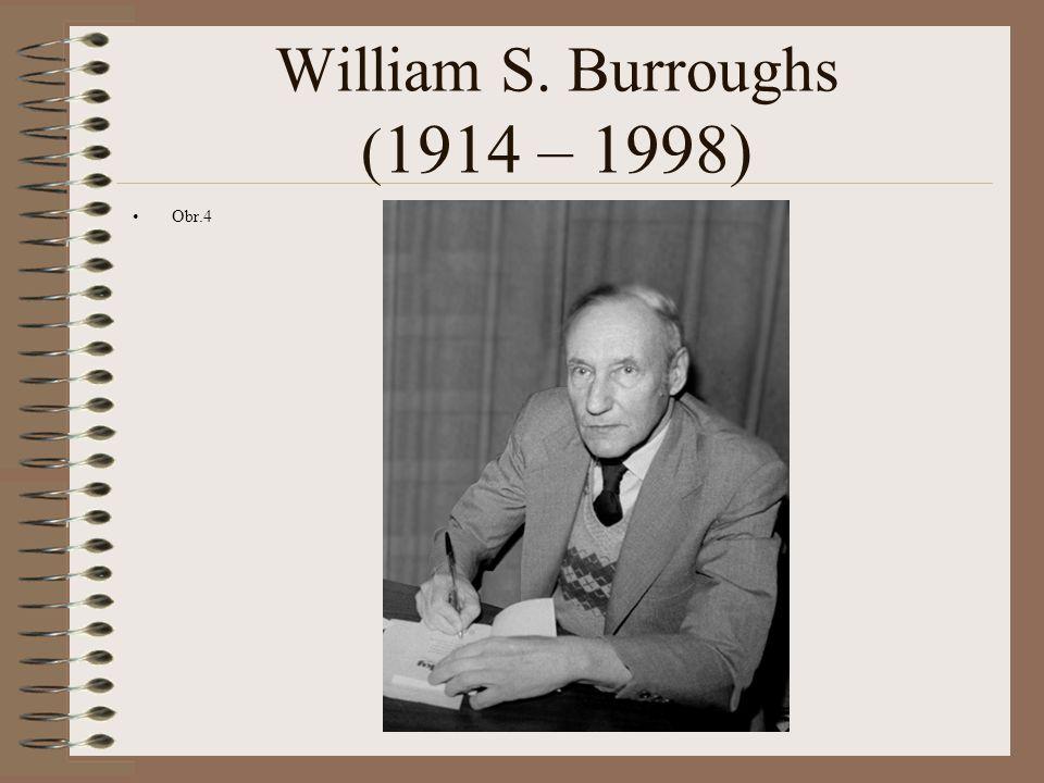 William S. Burroughs ( 1914 – 1998) Obr.4