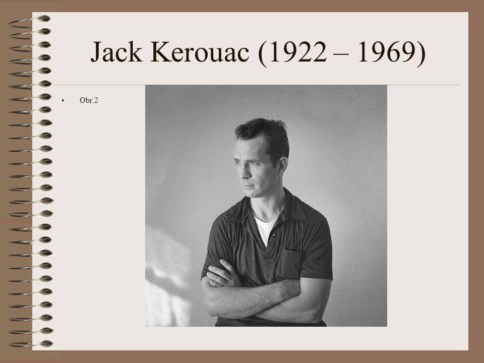 Jack Kerouac (1922 – 1969) Obr.2