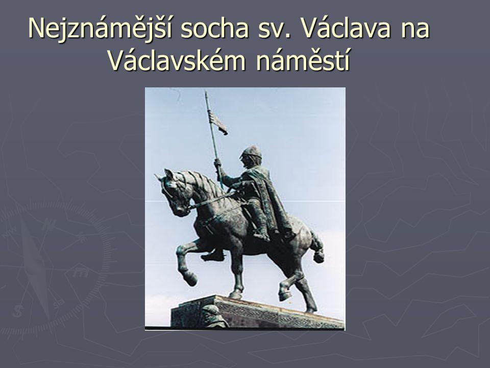 Nejznámější socha sv. Václava na Václavském náměstí