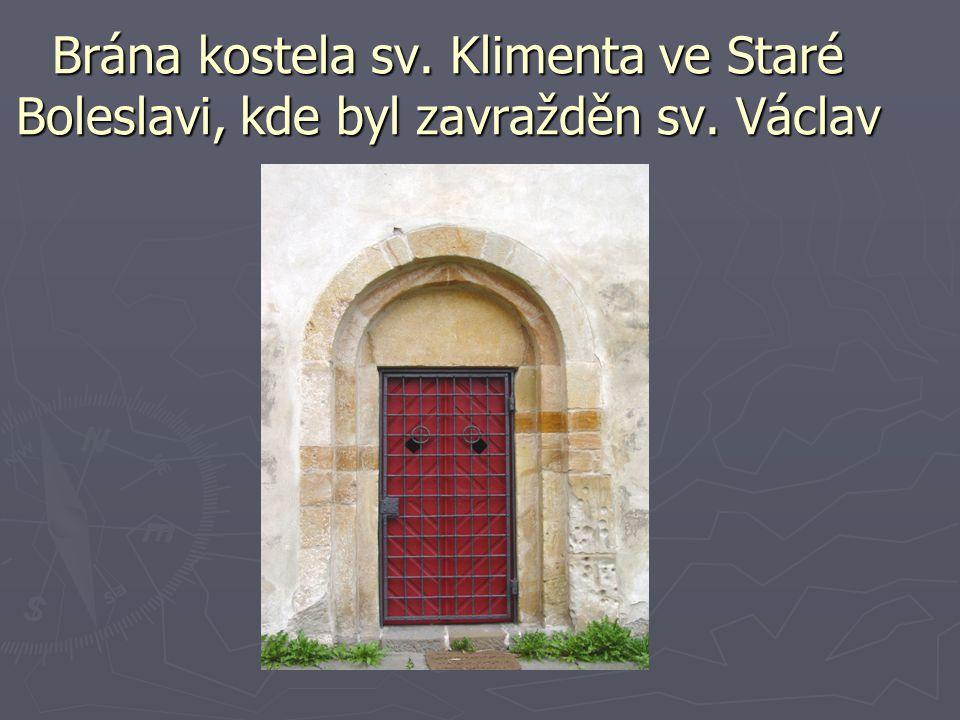 Brána kostela sv. Klimenta ve Staré Boleslavi, kde byl zavražděn sv. Václav