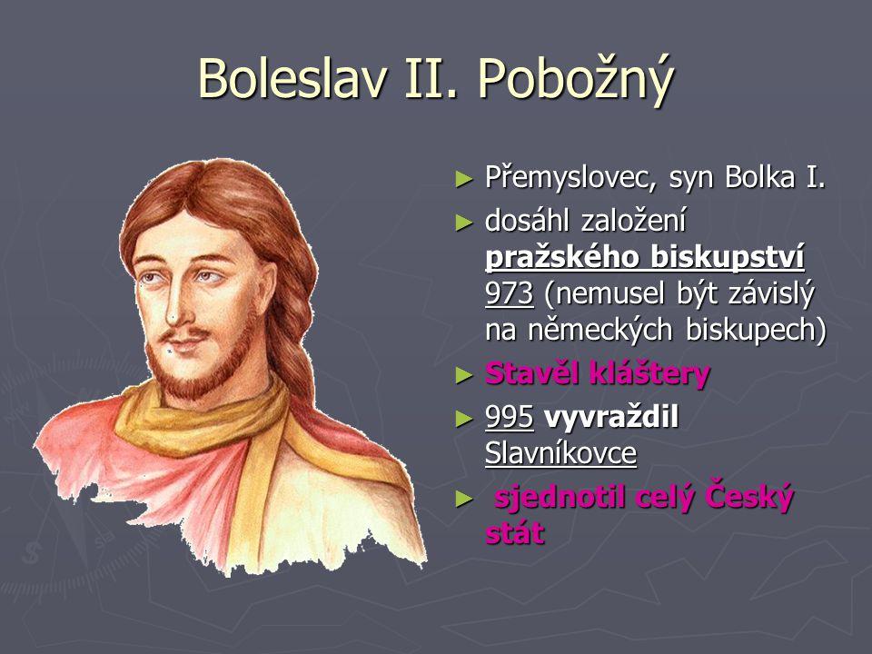 Boleslav II.Pobožný ► Přemyslovec, syn Bolka I.