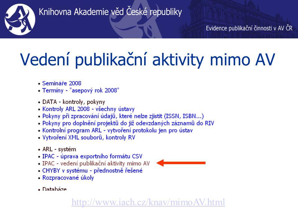 Vedení publikační aktivity mimo AV http://www.iach.cz/knav/mimoAV.html