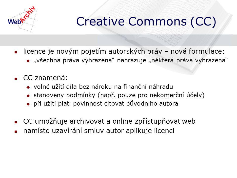 """Creative Commons (CC) licence je novým pojetím autorských práv – nová formulace:  """"všechna práva vyhrazena nahrazuje """"některá práva vyhrazena CC znamená:  volné užití díla bez nároku na finanční náhradu  stanoveny podmínky (např."""