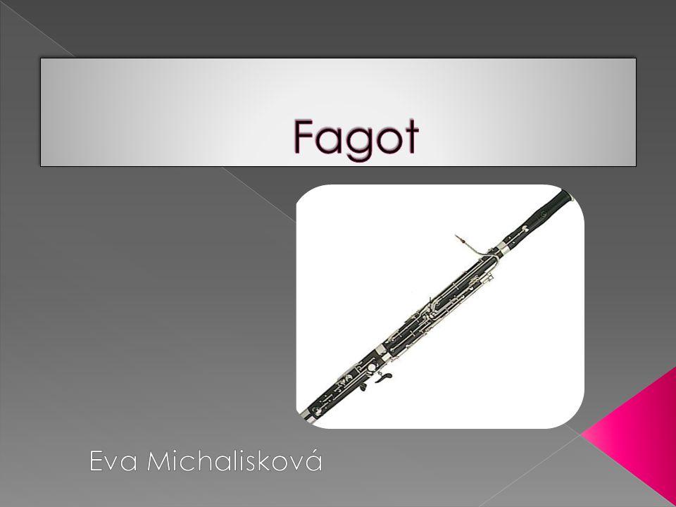 Fagot se skládá ze šesti částí: (a) Hlavice ( komín ) (b) Basová roura ( basová hůl ) (c) Křídlo (d) Bota ( koleno, dvojitá roura ) (e) Eso, zakončené strojkem