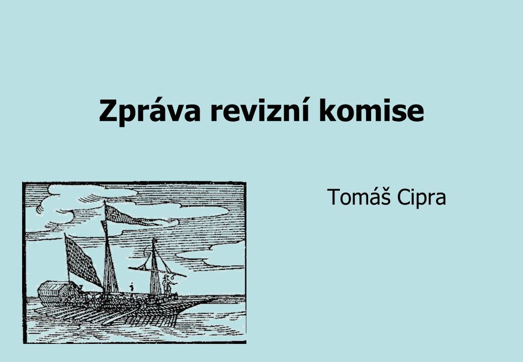 Zpráva revizní komise Tomáš Cipra