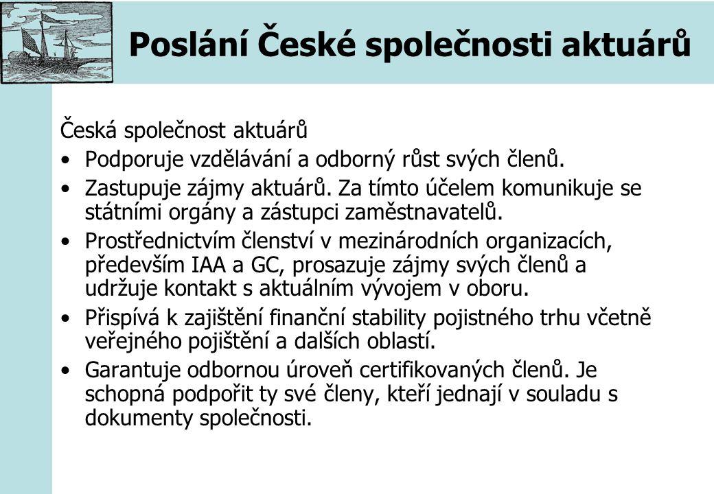 Poslání České společnosti aktuárů Česká společnost aktuárů Podporuje vzdělávání a odborný růst svých členů.