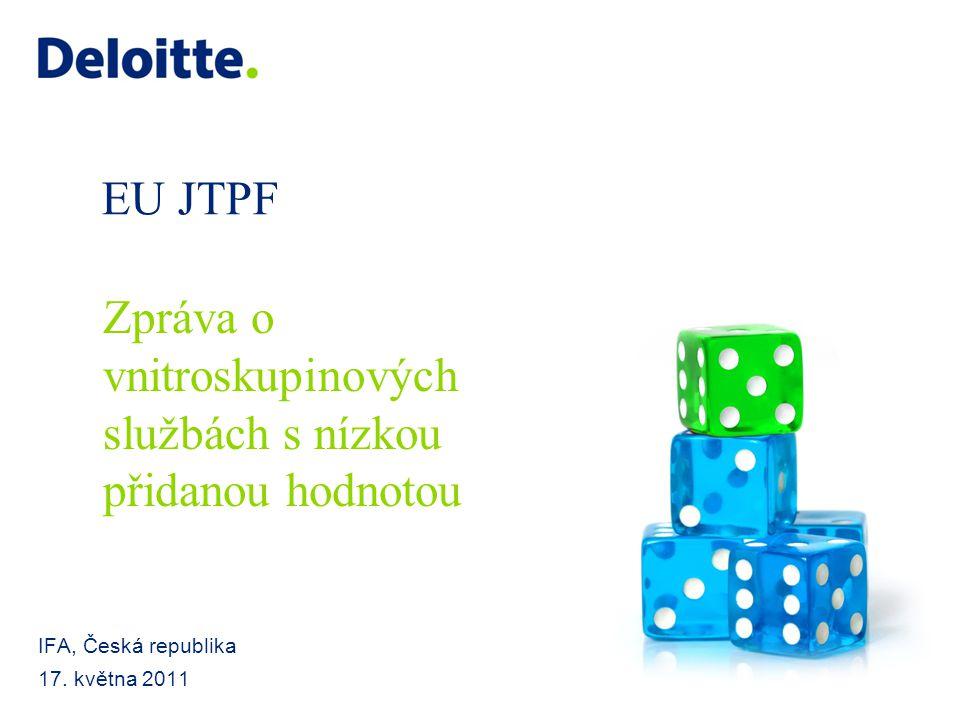 EU JTPF IFA, Česká republika 17. května 2011 Zpráva o vnitroskupinových službách s nízkou přidanou hodnotou